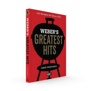 WEBER'S GREATEST HITS COOKBOOK